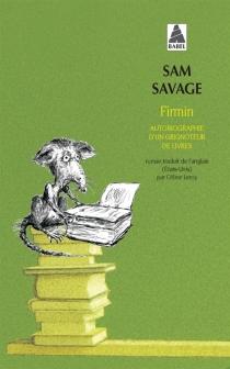 Firmin : autobiographie d'un grignoteur de livres - SamSavage