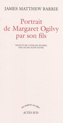 Portrait de Margaret Ogilvy par son fils - James Matthew Barrie