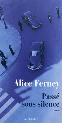 Passé sous silence - AliceFerney