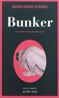 Bunker - Andrea MariaSchenkel