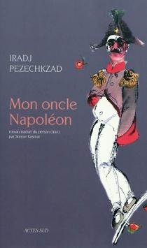 Mon oncle Napoléon - IradjPezeshkzad