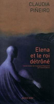 Elena et le roi détrôné - ClaudiaPiñeiro