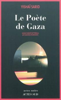 Le poète de Gaza - YishaiSarid