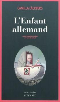 L'enfant allemand - CamillaLäckberg
