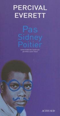 Pas Sidney Poitier - PercivalEverett