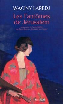 Les fantômes de Jérusalem - Wassini al-Araj