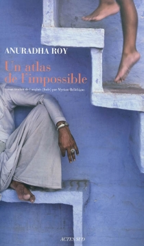Un atlas de l'impossible - Anuradha Roy