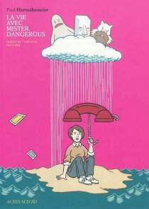 La vie avec Mister Dangerous - PaulHornschemeier