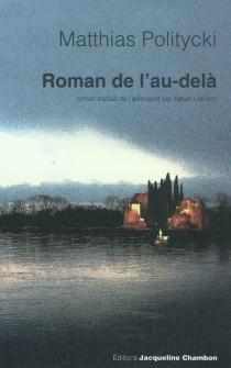 Roman de l'au-delà - MatthiasPolitycki