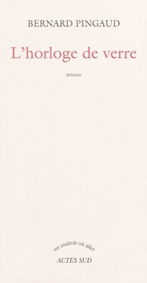 L'horloge de verre - BernardPingaud