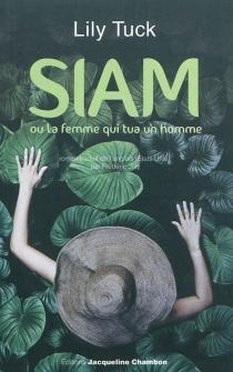 Siam ou La femme qui tua un homme - LilyTuck