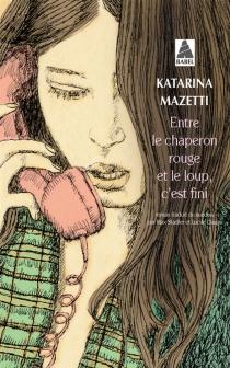 Entre le Chaperon rouge et le loup, c'est fini - KatarinaMazetti