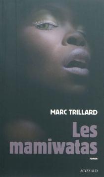 Les mamiwatas - MarcTrillard