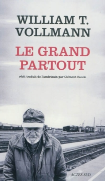 Le grand partout - William Tanner Vollmann