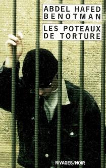 Les poteaux de torture - Abdel-HafedBenotman