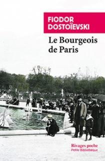 Le bourgeois de Paris - Fedor MikhaïlovitchDostoïevski