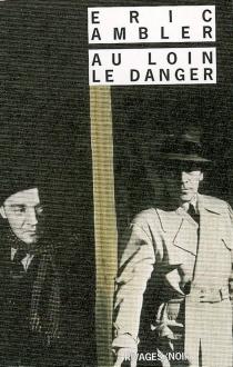 Au loin, le danger - EricAmbler