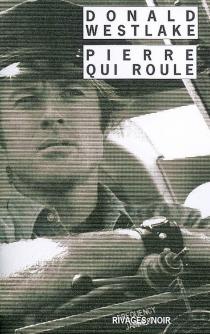 Pierre qui roule - Donald E.Westlake