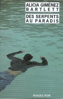 Des serpents au paradis - AliciaGiménez Bartlett