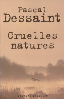 Cruelles natures - PascalDessaint