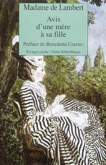 Avis d'une mère à sa fille| Suivi de Réflexions sur les femmes| Suivi de Réflexions sur le goût - Anne Thérèse de Marguenat de CourcellesLambert