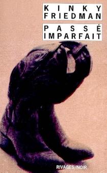 Passé imparfait - KinkyFriedman