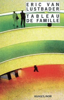 Tableau de famille - Eric Lustbader