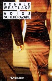 Adios Schéhérazade - Donald E.Westlake