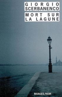 Mort sur la lagune - GiorgioScerbanenco