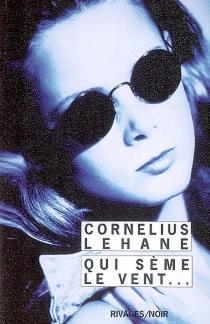 Qui sème le vent... - CorneliusLehane