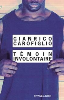 Témoin involontaire - GianricoCarofiglio