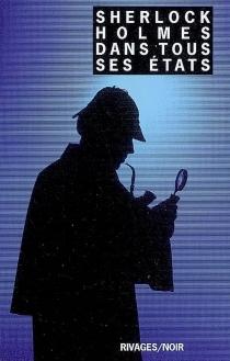Sherlock Holmes dans tous ses états -