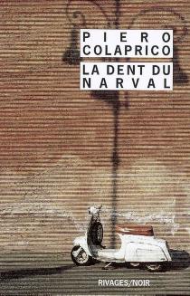 La dent du narval - PieroColaprico