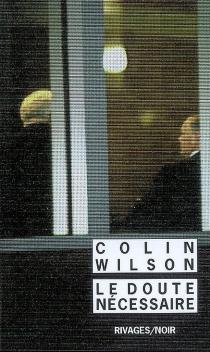 Le doute nécessaire - ColinWilson