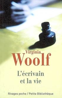 L'écrivain et la vie : et autres essais - VirginiaWoolf
