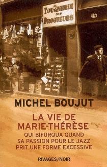 La vie de Marie-Thérèse qui bifurqua quand sa passion pour le jazz prit une forme excessive - MichelBoujut