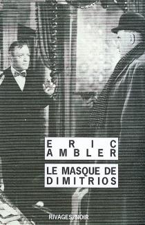 Le masque de Dimitrios - EricAmbler