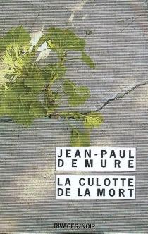 La culotte de la mort - Jean-PaulDemure