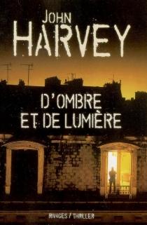 D'ombre et de lumière - JohnHarvey