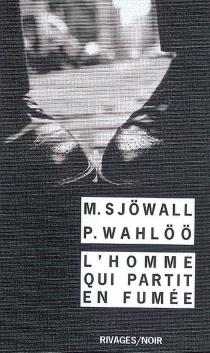 L'homme qui partit en fumée : le roman d'un crime - MajSjöwall