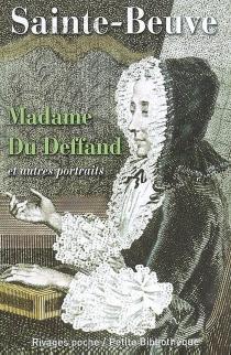 Madame du Deffand : et autres portraits - Charles-AugustinSainte-Beuve