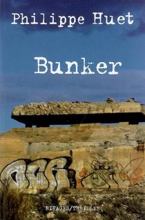 Bunker - PhilippeHuet