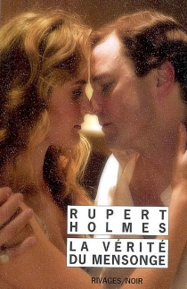 La vérité du mensonge - RupertHolmes