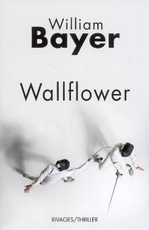 Wallflower - WilliamBayer