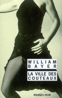 La ville des couteaux - William Bayer
