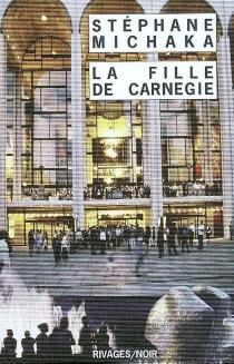 La fille de Carnegie - StéphaneMichaka