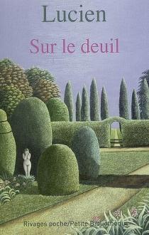 Sur le deuil - Lucien de Samosate