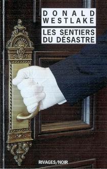 Les sentiers du désastre - Donald E.Westlake