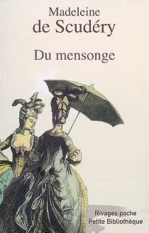 Du mensonge - Madeleine deScudéry