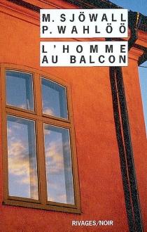 L'homme au balcon : le roman d'un crime - MajSjöwall